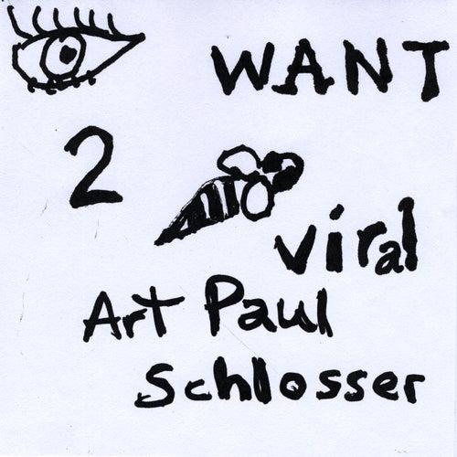 Eye Want 2 Bee Viral by Art Paul Schlosser