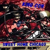 Sweet Home Chicago by King Con