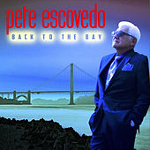 Back to the Bay by Pete Escovedo