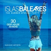 Islas Baleares (The Summer Opening Party 2018) [30 Deep-House Anthems] by Various Artists