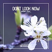 Drink Talk von Dont Look Now