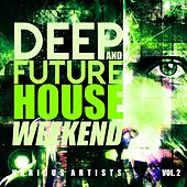 Deep & Future House Weekends, Vol. 2 de Various Artists