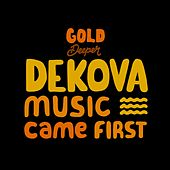 Music Came First by DEKOVA