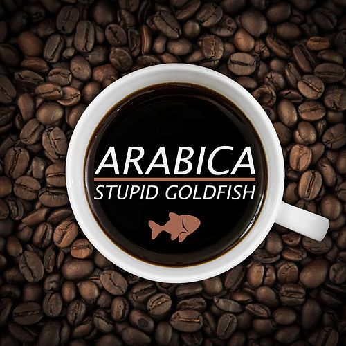 Arabica von Stupid Goldfish