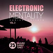 Electronic Mentality (25 Balearic Sunset Tunes), Vol. 2 de Various Artists
