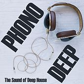 Phono Deep, the Sound of Deep House von Various Artists