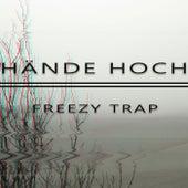 Hände hoch von Freezy Trap