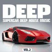 Deep, Supercar Deep House Music, Vol. 2 von Various Artists