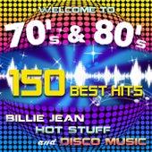 Welcome to 70's & 80's: 150 Best Hits - Billie Jean, Hot Stuff and Disco Music von James Alleman