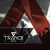 We Are Trance - April 2018 von Various Artists