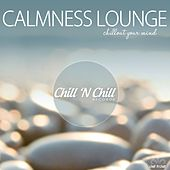 Calmness Lounge (Chillout Your Mind) by Various Artists