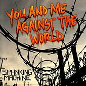 You and Me Against the World de Spanking Machine
