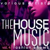 The House Music Fashion Shows, Vol. 4 de Various Artists