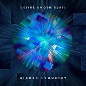 Desire Under Glass by Hidden Symmetry