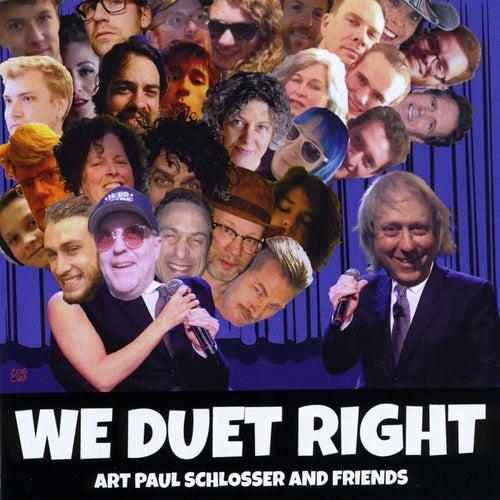 We Duet Right by Art Paul Schlosser