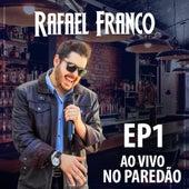Ep. 1: Ao Vivo no Paredão de Rafael Franco
