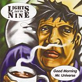Good Morning Mr. Universe de Lights Out By Nine