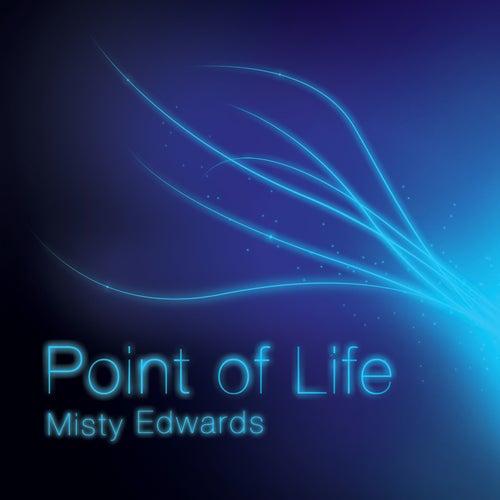 Point of Life by Misty Edwards