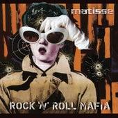 Rock N Roll Mafia de Matisse