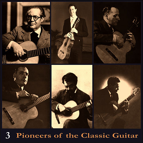 Pioneers of the Classic Guitar, Volume 3 - Recordings 1928-1930 by Andrés Segovia