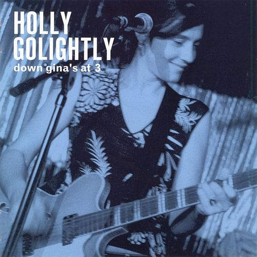 Down Gina's At 3 by Holly Golightly
