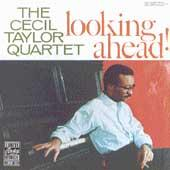 Looking Ahead! by Cecil Taylor