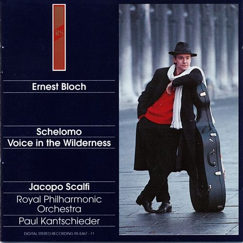 Ernest Bloch : Shelomo / Voice In the Wilderness by Royal Philharmonic Orchestra