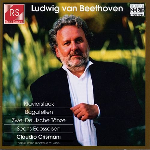 Ludwig Van Beethoven : Klavierstück / Bagatellen / Tänze / Ecosaissen by Claudio Crismani