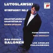 Lutoslawski: Symphony No. 2 & Piano Concerto & Chantefleurs et Chantefables von Esa-Pekka Salonen