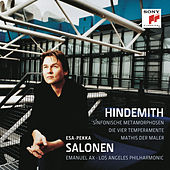 Hindemith: Symphonic Metamorphosis of Themes by Carl Maria von Weber & The Four Temperaments & Mathis der Maler Symphony by Esa-Pekka Salonen