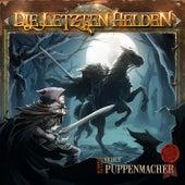 Die Letzten Helden - Wanderer Trilogie 02 Der Puppenmacher von Die Letzten Helden