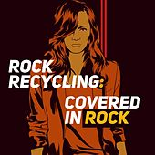 Rock Recycling: Covered In Rock von Various Artists