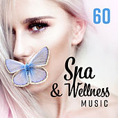 60 Spa & Wellness Music (Most Relaxing Tracks for Massage Room & Hotel Lounge) by Spa Music Zone