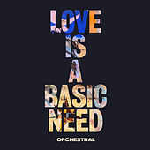 Love is a Basic Need (Orchestral) de Embrace