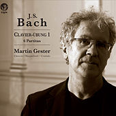 Bach: Clavier-Übung I (Partitas, BWV 825-830) by Martin Gester