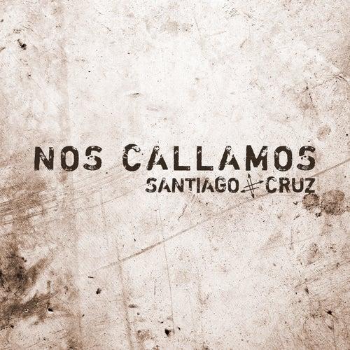 Nos Callamos by Santiago Cruz
