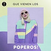 Que vienen los Poperos! by Various Artists