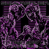 Razer vs Blade (Remixes) von SoulReaver