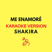 Me Enamoré (Originally by Shakira) (Karaoke Version) by JMKaraoke