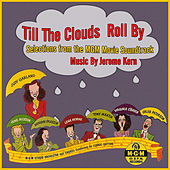 Till The Clouds Roll By (Selections from the MGM Movie Soundtrack) van Various