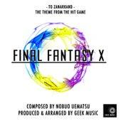 Final Fantasy X - To Zanarkand - Main Theme by Geek Music