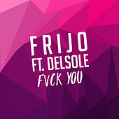 Fuck You de Frijo