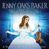 Wish Upon a Star: A Tribute to the Music of Walt Disney by Jenny Oaks Baker