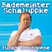 Funky Arschbombe von Bademeister Schaluppke