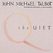 The Quiet by John Michael Talbot