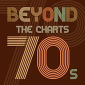 Beyond the Charts 70s von Various Artists