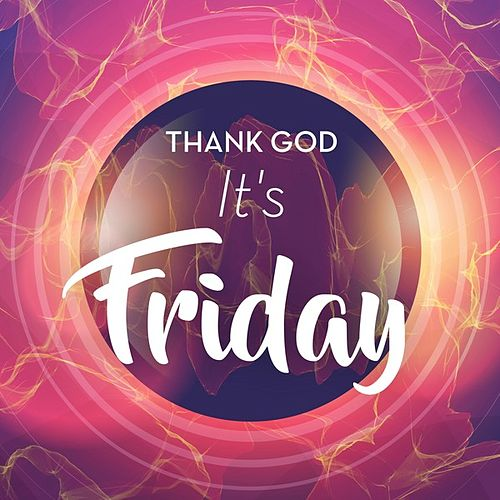 Thank God Its Friday Explicit By Various Artists