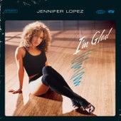 I'm Glad by Jennifer Lopez