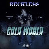 Cold World by Reckless
