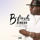 Dinero (feat. Juvenile & Kango Slim) by B-Fresh